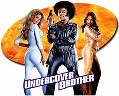 Undercover Brother:  helleva funny, overtly and subtlety taking on race & gender politics in the US by spoofing Blaxploitation and James Bond movies. Kinda Brilliant