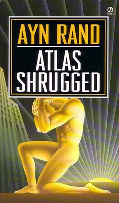 Atlas Shrugged is the one book that every Millionaire and Billionaire has on their book shelf.