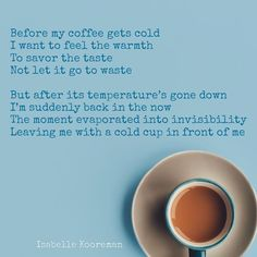 """Yesterday I finished a book called """"Before the coffee gets cold"""". It inspired me to write this little piece. I hope you like it. • I'm… My Poetry, My Coffee, Inspire Me, It Is Finished, Cold, In This Moment, Let It Be, My Coffee Shop"""