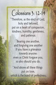Colossians 3 12 14 One Thing I Learned Is To Forgive Others Amp