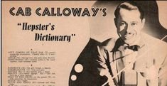 "Cab Calloway's ""Hepster Dictionary,"" A 1939 Glossary of the Lingo (the ""Jive"") of the Ha..."