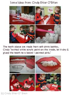 DIY teeth made from soda bottles which are upended and glued to a board painted pink.  These idea came from Cindy Ehler O'Brien