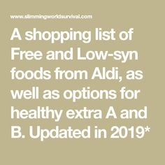 A shopping list of Free and Low-syn foods from Lidl, as well as options for healthy extra A and B. Updated in astuce recette minceur girl world world recipes world snacks Iceland Slimming World, Slimming World Tesco, Slimming World Shopping List, Slimming World Survival, Slimming World Recipes Syn Free, Slimming World Calculator, Healthy Extra A, Diet Recipes, Healthy Recipes