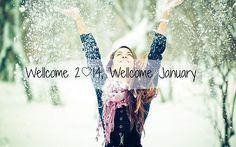 Welcome 2014, welcome january
