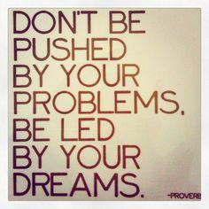 Problems / Dreams