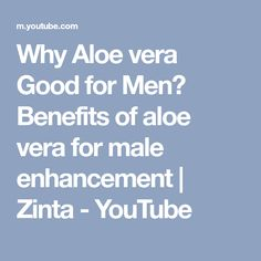Why Aloe vera Good for Men? Benefits of aloe vera for male enhancement Honey Benefits, Health Benefits, Turmeric Milk, Male Enhancement, Viera, Aloe Vera, Natural Health, Healthy, Youtube