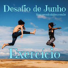 Desafio de Junho – Dia 6 – Exercício | Nutrição, saúde e qualidade de vida