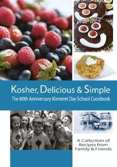 Kosher Delicious  Simple The 60th Anniversary Kinneret Day School Cookbook -- Amazon most trusted e-retailer #KosherCookbooks