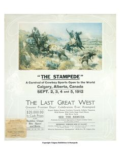 Calgary Stampede: The historical poster from the first Stampede in 1912 Tree Grows In Brooklyn, Country Line Dancing, University Of Calgary, Vintage Festival, Festival Posters, Growing Tree, Big Sky, Wild Horses, The Ranch