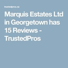 Marquis Estates Ltd in Georgetown has 15 Reviews - TrustedPros