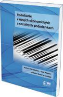 Kniha Podnikanie v nových ekonomických a sociálnych podmienkach