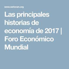 Las principales historias de economía de 2017 | Foro Económico Mundial
