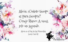 Alicia en el país de las maravillas. Lewis Carroll. https://www.facebook.com/Nefelibata-940776096013199/?ref=tn_tnmn