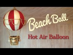 Beach Ball Hot Air Balloon - YouTube