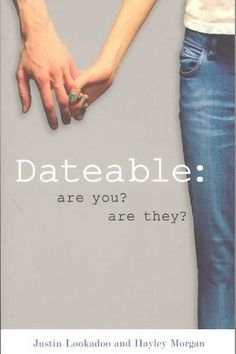 Dateable: Are You? Are They?  Amazing Book!!!!! Definitely get it!