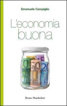 Emanuele Campiglio, L'economia buona (Bruno Mondadori) il 27 al #ff12 http://www.festivaldellafelicita.it/doc/24/emanuele-campiglio-presentazione-libro-leconomia-buona-bruno-mondadori.htm