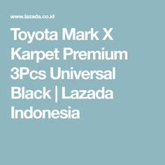 Toyota Mark X Karpet Premium 3Pcs Universal Black | Lazada Indonesia