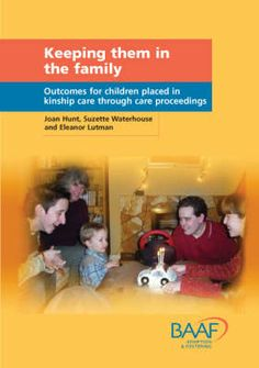 Keeping them in the family : outcomes for children placed in kinship care through care proceedings / Joan Hunt, Suzette Waterhouse, Eleanor Lutman. -- London : British Association for Adoption & Fostering (BAAF), cop. 2008 http://absysnetweb.bbtk.ull.es/cgi-bin/abnetopac01?TITN=497816