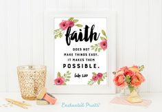 Luke 1:37 - Faith makes things possible - Bible verse art printable