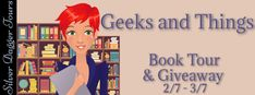 Satisfaction for Insatiable Readers: Silver Dagger Book Tours presents... GEEKS AND THINGS by Sarah Biglow - SPOTLIGHT + GIVEAWAY!