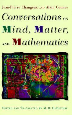Conversations on Mind, Matter, and Mathematics Philosophy Books, Human Mind, Mathematics, Conversation, Psychology, Mindfulness, Education, Amazon, Reading