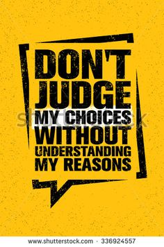 Do Not Judge My Choices Without Stock Vector (Royalty Free) 336924557 Inspirational Quotes Wallpapers, Motivational Quotes Wallpaper, Wallpaper Quotes, Typography Wallpaper, Crazy Quotes, Badass Quotes, Quotes Arabic, Funny Attitude Quotes, Plakat Design