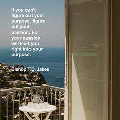 Motivational Quotes: Bishop T.D Jakes Words Quotes, Me Quotes, Motivational Quotes, Inspirational Quotes, Pretty Words, Beautiful Words, Cool Words, 10 Year Plan, Passion Quotes