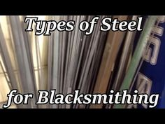 Types of Steel for Blacksmithing - YouTube
