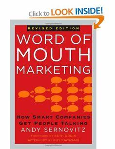 Word of Mouth Marketing: How Smart Companies Get People Talking: Amazon.co.uk: Seth Godin, Guy Kawasaki, Andy Sernovitz: Books