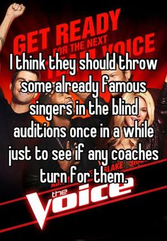 A very good idea for The Voice…
