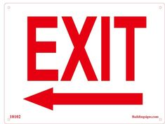 """This is an aluminum """"Exit"""" sign with WHITE BACKGROUND,size & 4 holes for heavy duty installation.In NYC post sign to inform tenants/owner/guest/officers of exit route left & designated exit to the left from single/multi unit facility safety sign Exit Sign, Sign I, Sign Letters, Eagle Images, Construction Signs, Family Day Care, Red Sign, Sign Materials, Directional Signs"""