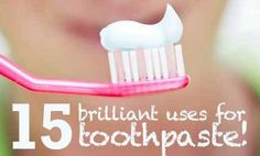 15 Brilliant Uses for Toothpaste