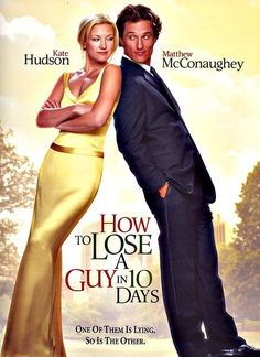 How to Lose a Guy in 10 Days is a 2003 romantic comedy film. stars Kate Hudson and Matthew McConaughey. Funny Movies, Old Movies, Great Movies, Vintage Movies, Cinema Tv, I Love Cinema, See Movie, Movie List, Film Music Books