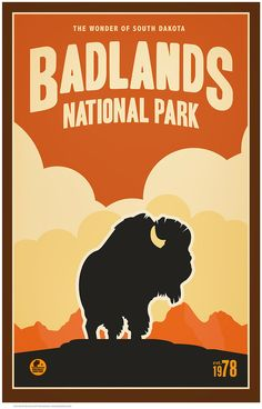 "Badlands National Park, ""The Wonder of South Dakota"", established in 1978. Some 75 years ago, the U.S. government commissioned a series of posters to promote its national park system while helping art                                                                                                                                                      More"