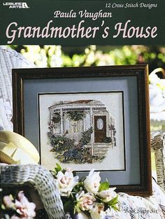 Grandmother's House  (Leisure Arts #3054) by Paula Vaughan,http://www.amazon.com/dp/1609007670/ref=cm_sw_r_pi_dp_wg4gsb0D9ST1Q4JR