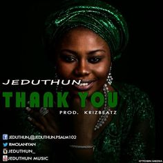 Gospel Music: Jeduthun - Thank You (@jeduthun_) Prod. By @krizbeatz_   Just As Promised Previously in Her Exclusive Interview Gospel Music Singer Jeduthun Has Finally Released Her Highly Anticipated Single #Thank_You. And Guess What?? It's Produced By the Only Drummer Boy and Super Hit Music Producer @Krizbeatz_  Download #Thank_You By Jeduthun Below  DOWNLOAD AUDIO HERE  music