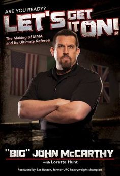 Free Book - Let's Get It On!: The Making of MMA and Its Ultimate Referee, by Big John McCarthy, Loretta Hunt and Bas Rutten, is free in the Kindle store and from Barnes & Noble, courtesy of publisher Medallion Press.