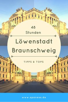 Braunschweig Reise: Tipps & Infos zu 48 Stunden in der Löwenstadt.