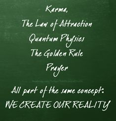 Quantum physics is now providing tangible proof of what the ancient philosophers and mystics understood; thought is energy sent out, which creates the reality we perceive.