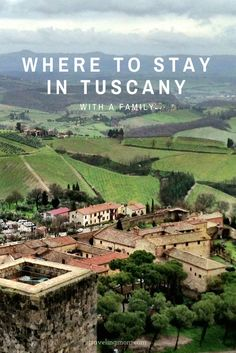 Where to Stay in Tuscany with a Family-Traveling Mom