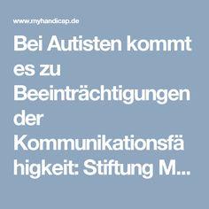 Bei Autisten kommt es zu Beeinträchtigungen der Kommunikationsfähigkeit: Stiftung MyHandicap