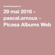 29 mai 2016 - pascal.arnoux - Picasa Albums Web