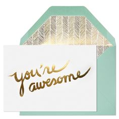 Youre Awesome Card by Sugar Paper.  I think I could make something like this with my Cricut maybe....