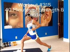 Workout #315, 40 Minutes of Strength & Cardio - YouTube