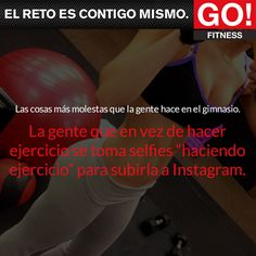 """La gente que en vez de hacer ejercicio se toma selfies """"haciendo ejercicio"""" para subirla a Instagram. #gofitness #clasesgo #ejercicio #gym #fit #dieta #alimentaciónsana #fuerza #músculos #cuerpo #motivación #hazejercicio #selfies #instagram #cool"""