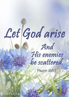 Let God arise and his enemies be scaytered