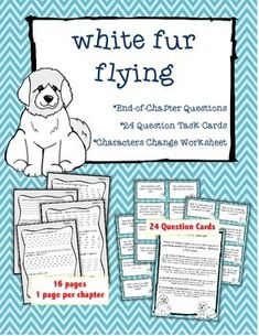 16 pages of end of chapter comprehension questions {1 for each chapter} as well as 24 question task cards and student worksheet.White Fur Flying by Patricia MacLachlan is a 2015-2016 Florida Sunshine State Book and is AR level 3.1Includes:End of Chapter question pages for each chapter, 1-1624 Question Cards- Many uses!Characters Change student worksheet***************************************************************************I created this.