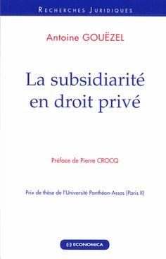 Gouëzel, Antoine.  La subsidiarité en droit privé.  Economica, 2013.
