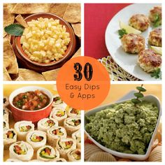 30 Easy Dips and Appetizersall of these look easy...and aren't your typical apps!