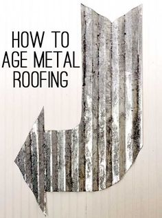 How can you age your metal in the simplest way? There are lots of tutorials and techniques to try to age your metal and make it look vintage and shabby. Galvanized Metal Roof, Corrugated Tin, Metal Projects, Metal Crafts, Diy Projects, Rustic Crafts, Welding Projects, Rustic Decor, Do It Yourself Furniture